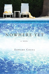 'Nowhere Yet' a novel by Edward Cozza